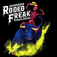 "「GRANRODEO Tribute Album ""RODEO FREAK""」ジャケット"