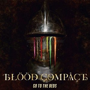 GO TO THE BEDS「BLOOD COMPACT」