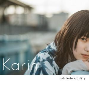 Karin.「solitude ability」