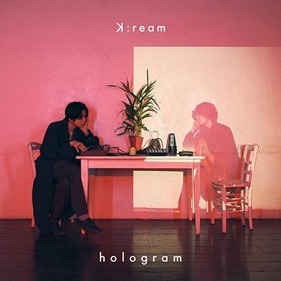 K:ream「hologram」