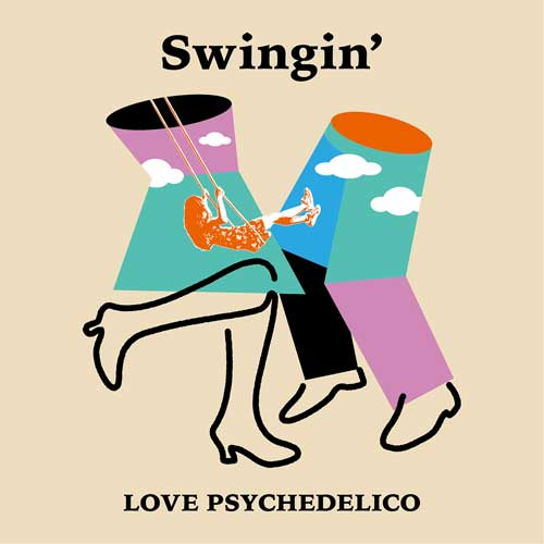 LOVE PSYCHEDELICO「Swingin'」