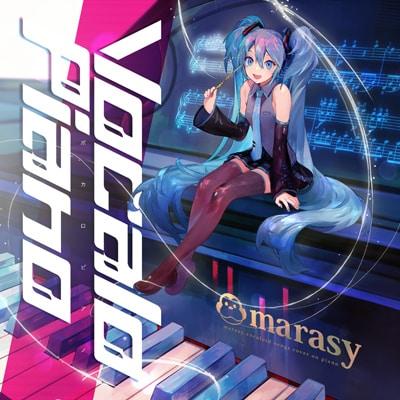 まらしぃ「Vocalo Piano Vocalo Piano ~marasy vocaloid songs cover on piano~」初回限定盤