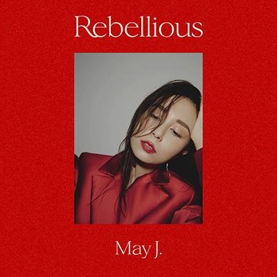 May J.「Rebellious」