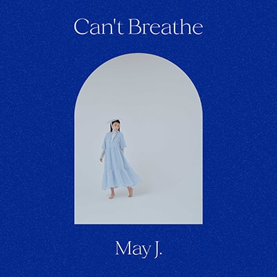 May J.「Can't Breathe」