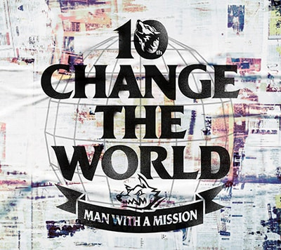 MAN WITH A MISSION「Change the World」