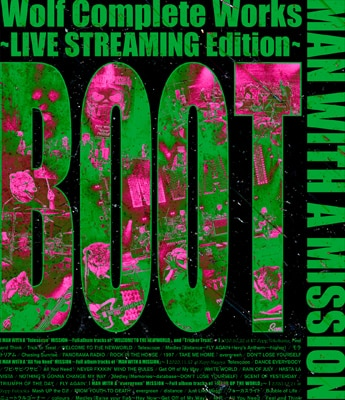 MAN WITH A MISSION「Wolf Complete Works 〜LIVE STREAMING Edition〜 BOOT」Blu-ray盤