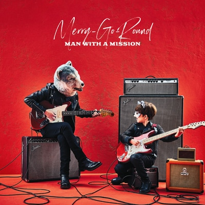 MAN WITH A MISSION「Merry-Go-Round」通常盤