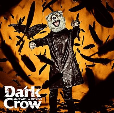 MAN WITH A MISSION「Dark Crow」初回限定盤