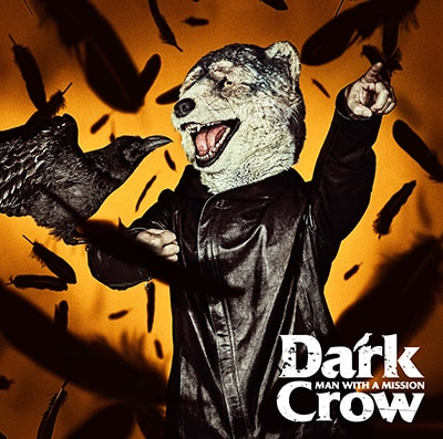 MAN WITH A MISSION「Dark Crow」通常盤