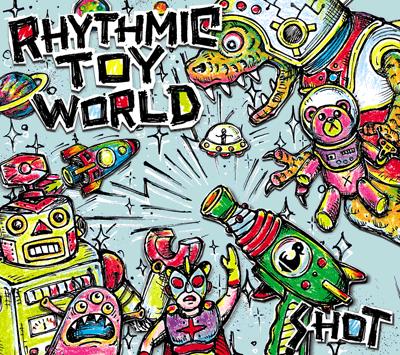 Rhythmic Toy World「SHOT」初回限定盤