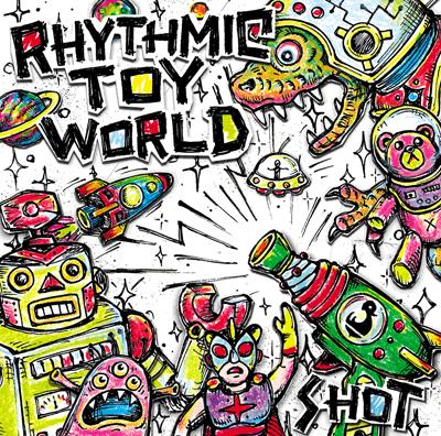 Rhythmic Toy World「SHOT」通常盤