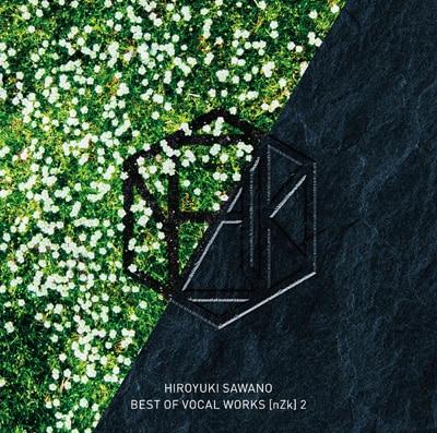 澤野弘之「BEST OF VOCAL WORKS [nZk] 2」通常盤