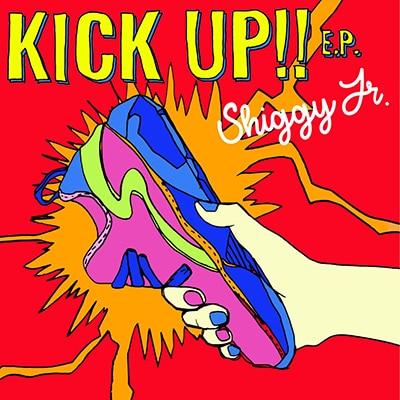 Shiggy Jr.「KICK UP!! E.P.」通常盤