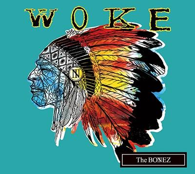 The BONEZ「WOKE」