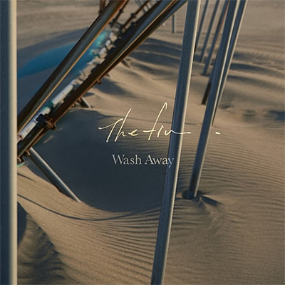 The fin.「Wash Away」