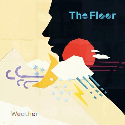 The Floor「ウェザー」