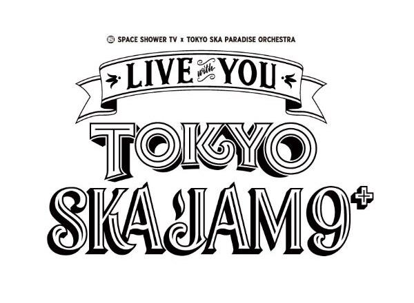 "SPACE SHOWER TV & TOKYO SKA PARADISE ORCHESTRA ""LIVE with YOU""~TOKYO SKA JAM 9+~"
