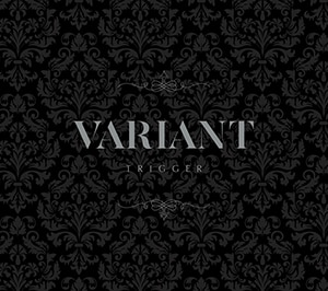 TRIGGER「VARIANT」初回限定盤Aジャケット