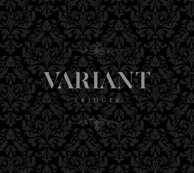 TRIGGER「VARIANT」初回限定盤A